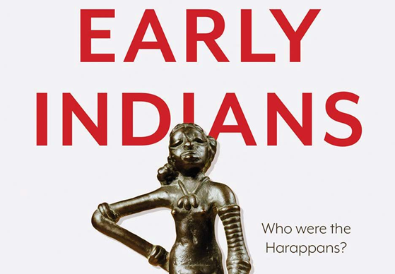 Early Indians: The story of our ancestors and where we came from by Tony Joseph